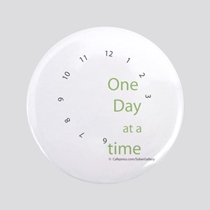"One Day at a Time 3.5"" Button"