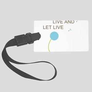 Live and Let Live Large Luggage Tag
