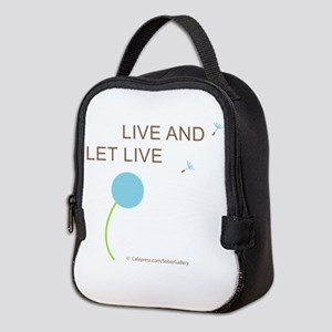 Live and Let Live Neoprene Lunch Bag