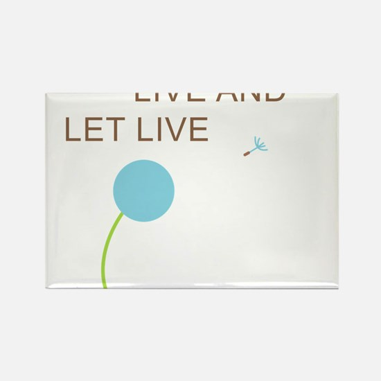 Live and Let Live Rectangle Magnet