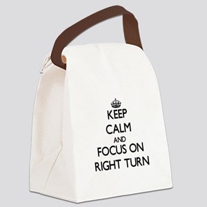 Keep Calm and focus on Right Turn Canvas Lunch Bag