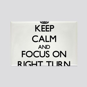Keep Calm and focus on Right Turn Magnets