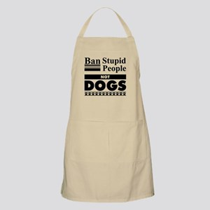 Ban Stupid People, Not Dogs Apron