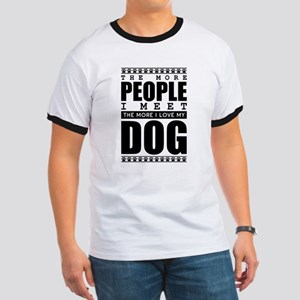 The More People I Meet, The More I Love My Dog T-S