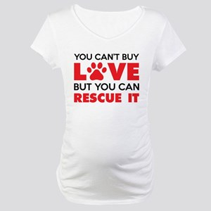 You Can't Buy Love But You Can Recue It Maternity