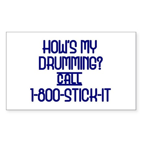 How's My Drumming call 1-800-STICK-IT Sticker (Rec