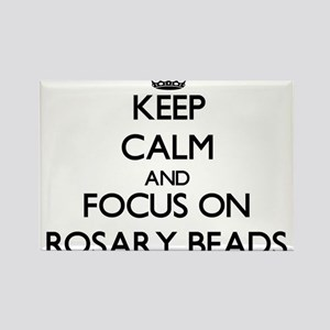Keep Calm and focus on Rosary Beads Magnets