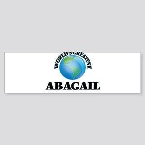 World's Greatest Abagail Bumper Sticker