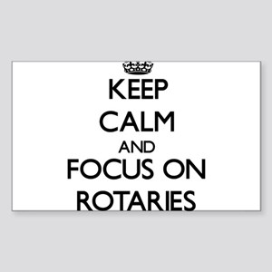 Keep Calm and focus on Rotaries Sticker