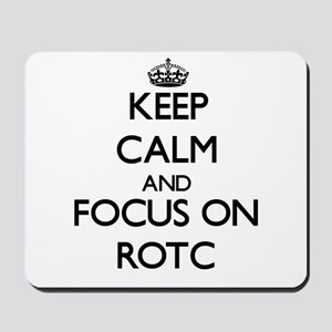 Keep Calm and focus on Rotc Mousepad
