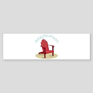 Living the Dream Bumper Sticker