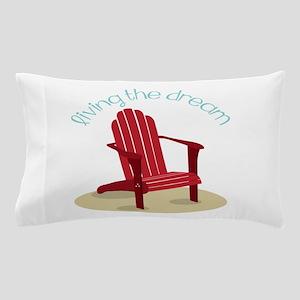 Living the Dream Pillow Case