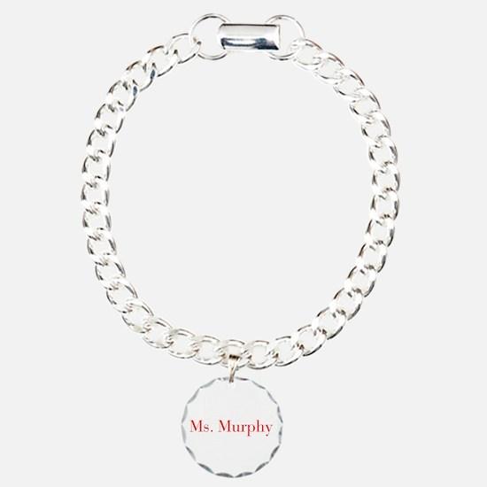 Ms Murphy-bod red Bracelet