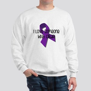 I Love Someone With Chiari Sweatshirt