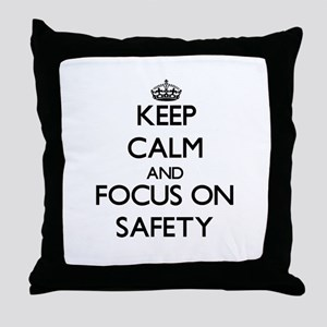 Keep Calm and focus on Safety Throw Pillow