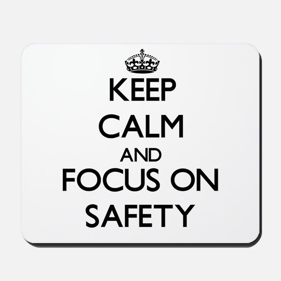 Keep Calm and focus on Safety Mousepad