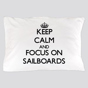 Keep Calm and focus on Sailboards Pillow Case