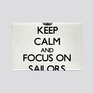 Keep Calm and focus on Sailors Magnets