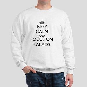Keep Calm and focus on Salads Sweatshirt
