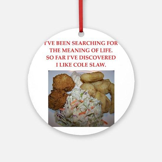 cole slaw Ornament (Round)