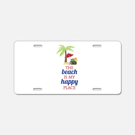 My Happy Place Aluminum License Plate
