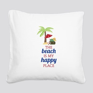 My Happy Place Square Canvas Pillow