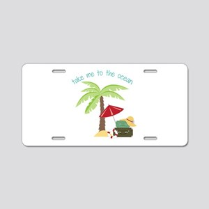 Take Me To The Ocean Aluminum License Plate