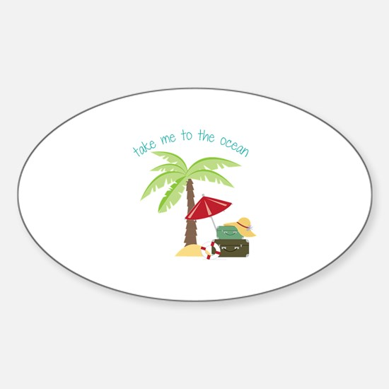 Take Me To The Ocean Decal