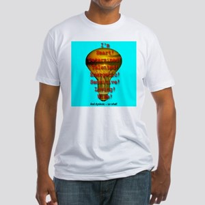 I'm Dyslexic -- So What! Fitted T-Shirt