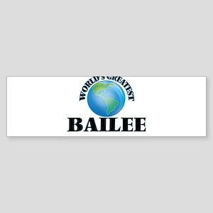 World's Greatest Bailee Bumper Sticker