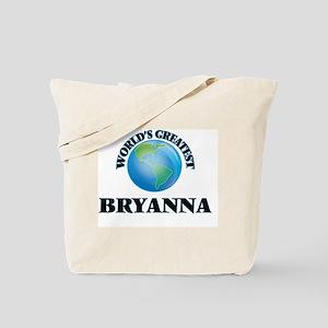 World's Greatest Bryanna Tote Bag