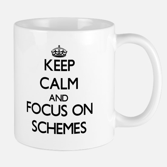 Keep Calm and focus on Schemes Mugs