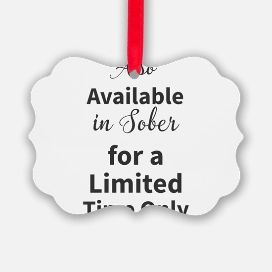 Also Available in Sober for a Lim Ornament