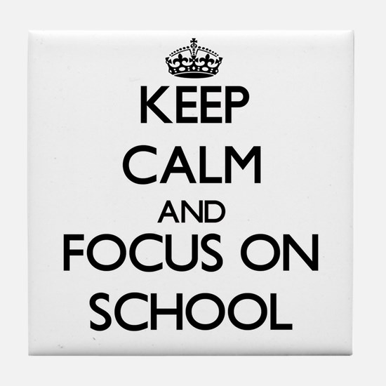 Keep Calm and focus on School Tile Coaster