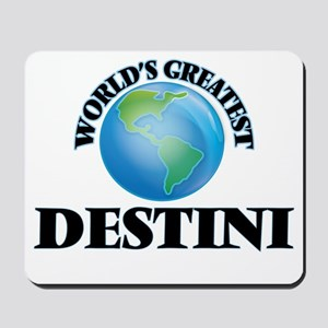 World's Greatest Destini Mousepad