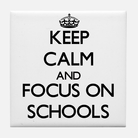 Keep Calm and focus on Schools Tile Coaster