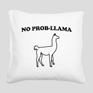 No prob-llama Square Canvas Pillow