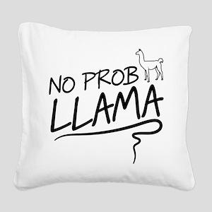 No prob llama Square Canvas Pillow