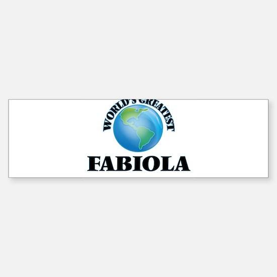 World's Greatest Fabiola Bumper Bumper Bumper Sticker