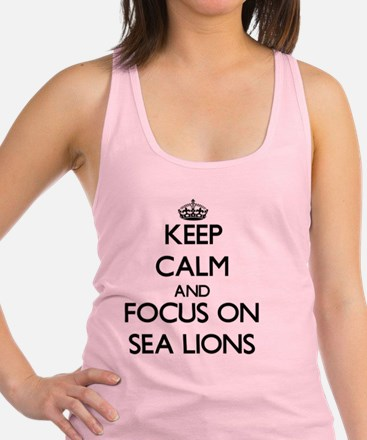 Keep Calm and focus on Sea Lion Racerback Tank Top