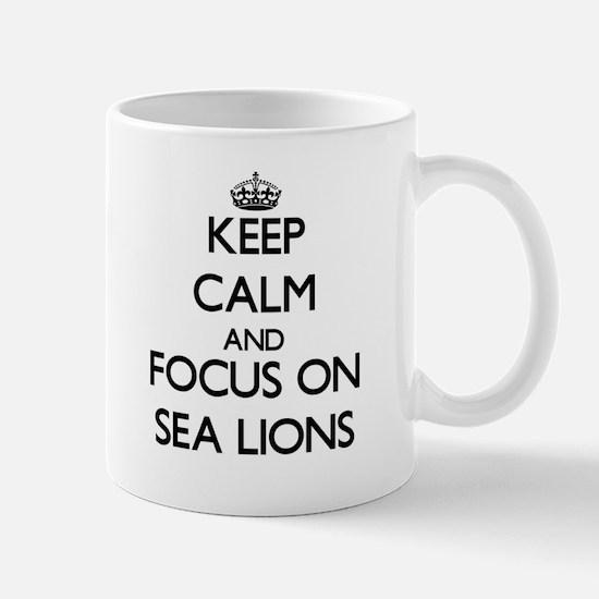 Keep Calm and focus on Sea Lions Mugs