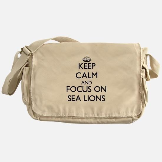 Keep Calm and focus on Sea Lions Messenger Bag
