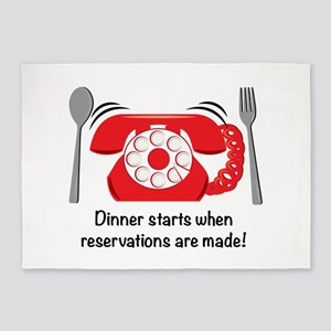 Dinner Starts when reservations are made! 5'x7'Are