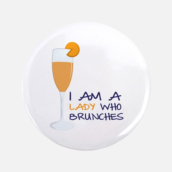 "Lady Brunches 3.5"" Button"