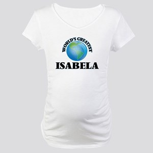 World's Greatest Isabela Maternity T-Shirt