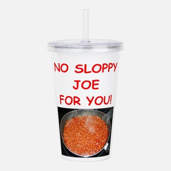 sloppy,joe Acrylic Double-wall Tumbler