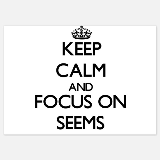 Keep Calm and focus on Seems Invitations