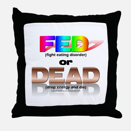 FED or DEAD Throw Pillow