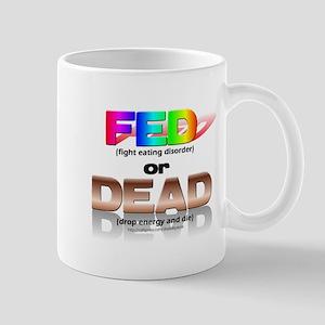 FED or DEAD Mug