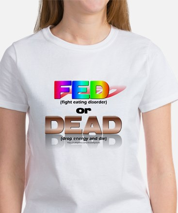 FED or DEAD Women's T-Shirt